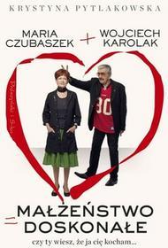 Prószyński Małżeństwo doskonałe. Czy ty wiesz, że ja cię kocham - Wojciech Karolak, Krystyna Pytlakowska