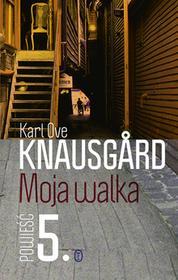 Wydawnictwo Literackie Moja walka. Księga 5 - Karl Ove Knausgard