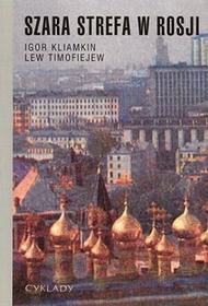 Szara strefa w Rosji - Kliamkin Igor, Timofiejew Lew