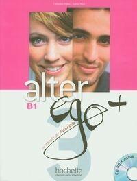 Hachette Livre Catherine Dollez, Sylvie Pons Alter Ego+ 3. Książka ucznia z płytą CD