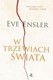 W.A.B. / GW Foksal W trzewiach świata - Eve Ensler