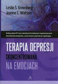 Terapia depresji skoncentrowana na emocjach - Greenberg Leslie S., Watson Jeanne C.