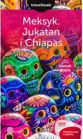 Bezdroża Meksyk, Jukatan i Chiapas. Travelbook - Ewa Pytel-Skiba, PAWEŁ SKIBA