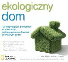 Burda Książki NG Jenny Bonnin, Kim McKay Ekologiczny dom. 100 inspirujących pomysłów na stworzenie ekologicznego środowiska we własnym domu