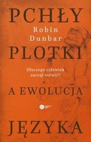 Copernicus Center Press Pchły, plotki a ewolucja języka. Dlaczego człowiek zaczął mówić? - ROBIN DUNBAR