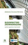 Budownictwo zrównoważone - AGNIESZKA KALISZUK-WIETECKA