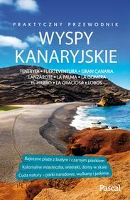 praca zbiorowa Wyspy Kanaryjskie przewodnik praktyczny Teneryfa Fuerteventura Gran Canaria Lanzarote La Palma