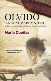 Olvido znaczy zapomnienie - Maria Duenas