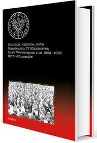 Avalon Instrukcje wytyczne pisma Departamentu IV Ministerstwa Spraw Wewnętrznych z lat 1962-1989 Wybór dokumentów Adam Dziurok Filip Musiał