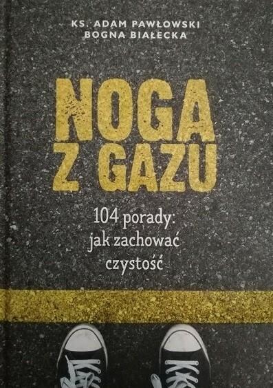 Agape Adam Pawłowski, Bogna Białecka Noga z gazu. 104 porady: jak zachować czystość