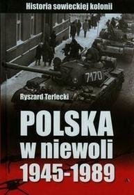 Wydawnictwo AA Ryszard Terlecki Polska w niewoli 1945–1989