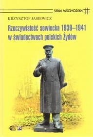 Rytm Oficyna Wydawnicza Krzysztof Jasiewicz Rzeczywistość sowiecka 1939-1941 w świadectwach polskich Żydów