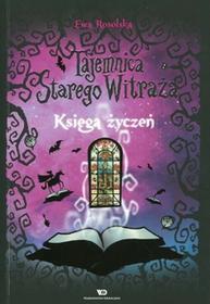 Tajemnica starego witraża Tom 2 Księga życzeń - Ewa Rosolska