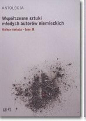 Współczesne sztuki młodych autorów niemieckich. Końce świata, tom 2 - Becker Marc, Focke Ann-Christian, Schubert Jutta