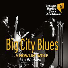 Big City Blues & Howlin` Wolf in Warsaw (Digipack)