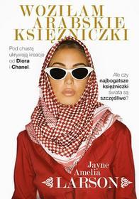 Znak Woziłam arabskie księżniczki. Wyd. kieszonkowe - JAYNE AMELIA LARSON