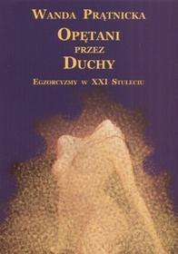 Centrum Opętani przez duchy Egzorcyzmy w XXI Stuleciu - Wanda Prątnicka