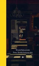 KarakterWitold Rybczyński Dom. Krótka historia idei