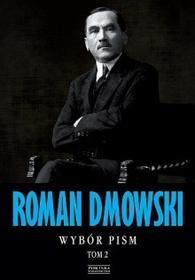 Zysk i S-ka Roman Dmowski Wybór pism Tom 2 - Roman Dmowski