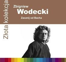 Warner Music Polska Z?ota kolekcja Zacznij od Bacha Zbigniew Wodecki