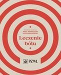 Wydawnictwo Lekarskie PZWL Leczenie bólu - Wordliczek Jerzy, Jan Dobrogowski