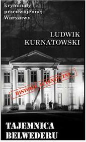 Ciekawe Miejsca Ludwik Kurnatowski Tajemnica Belwederu