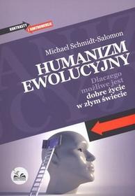 Dobra Literatura Humanizm ewolucyjny. Dlaczego możliwe jest dobre życie w złym świecie - Michael Schmidt-Salomon