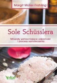 Vital Sole Schusslera. Minerały wzmacniające odporność - MARGIT MULLER-FRAHLING