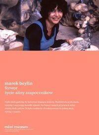 Karakter Ferwor. Życie Aliny Szapocznikow - Marek Beylin