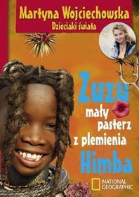 Burda Książki NG Martyna Wojciechowska Zuzu mały pasterz z plemienia Himba