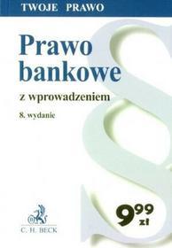 Prawo bankowe z wprowadzeniem Wydanie 8