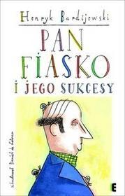 Ezop Pan Fiasko i jego sukcesy - Henryk Bardijewski