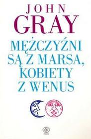 Rebis Mężczyźni są z Marsa, kobiety z Wenus - John Gray