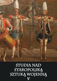 Napoleon V Studia nad staropolską sztuką wojenną Tom 5 - Praca zbiorowa