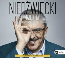 Radiota, czyli skąd się biorą Niedźwiedzie (CD) - Marek Niedźwiecki