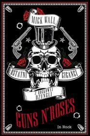 In Rock Guns N Roses. Ostatni giganci z rockowej dżungli - Mick Wall