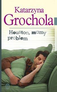Wydawnictwo Literackie Houston, mamy problem Katarzyna Grochola