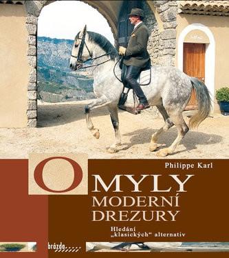 Opinie o Philippe Karl Omyly moderní drezury  Philippe Karl