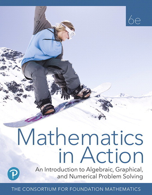 Pearson Mathematics in Action: An Introduction to Algebraic, Graphical, and Numerical Problem Solving Consortium for Foundation Mathematics