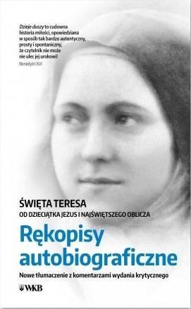 Opinie o praca zbiorowa Rękopisy autobiograficzne. Św. Teresa...