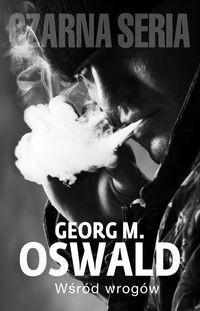 Czarna Owca Georg Oswald Wśród wrogów
