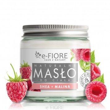 e-FIORE Masło do ciała Shea i Malina 120ml e-f000022