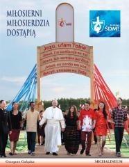 Michalineum Grzegorz Gałązka Miłosierni miłosierdzia dostąpią.  Album papieski ze Światowych Dni Młodzieży