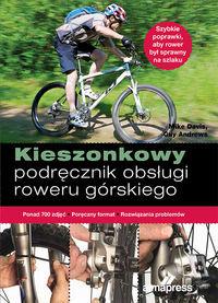 Kieszonkowy podręcznik obsługi roweru górskiego - Guy Andrews, Mike Davis