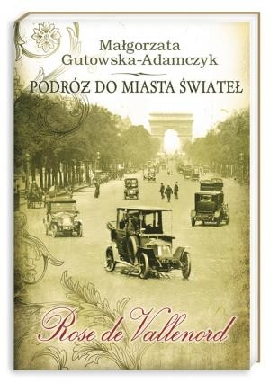 Nasza Księgarnia Podróż do miasta świateł - Małgorzata Gutowska-Adamczyk
