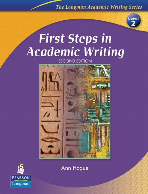 Pearson First Steps in Academic Writing SB 2ed Ann Hogue