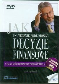 Złote Myśli Jak skutecznie podejmować decyzje finansowe Fesnak Andrzej