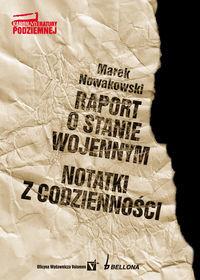Bellona Marek Nowakowski Raport o stanie wojennym. Notatki z codzienności.
