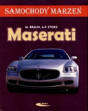 Wydawnictwa Komunikacji i Łączności WKŁ Maserati. Samochody marzeń - Matthias Braun, Alexander Storz