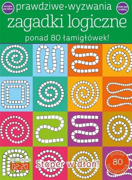 Olesiejuk Sp. z o.o. Prawdziwe wyzwania Zagadki logiczne - praca zbiorowa